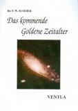 Dr. F.W. Sumner Das kommende Goldene Zeitalter