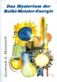 G. Manasek: Das Mysterium der Reiki-Meister-Energie