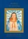 Mutter MARIA, übermittelt durch Marianne GUANTER WORTE FÜR JEDEN TAG