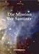 Die Mission der Santiner - 240 Seiten